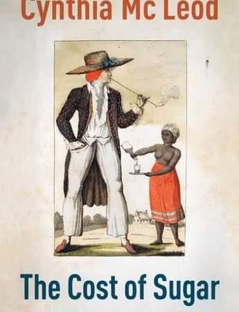 Capa do livro The cost of sugar de Cynthia McLeod