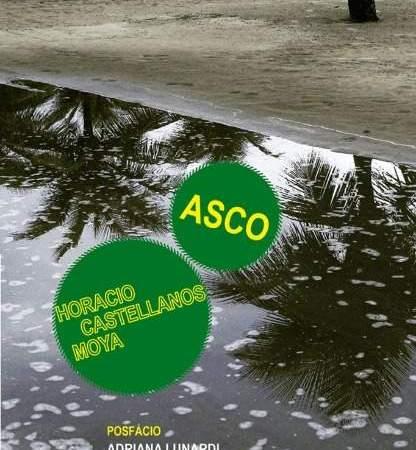Capa do livro Asco de Horacio Castellanos Moya