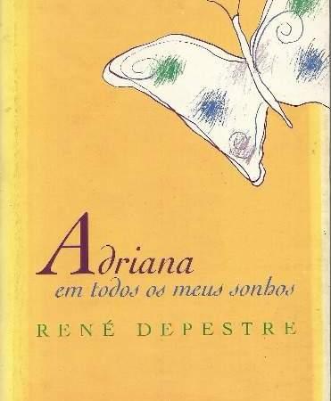 Capa de Adriana em Todos os Meus Sonhos de René Depestre