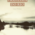 Capa de A Travessia do Rio, escrito por Caryl Phillips