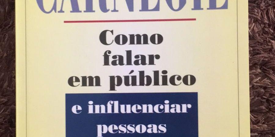 Como Falar em Público e Influenciar Pessoas de Dale Carnegie