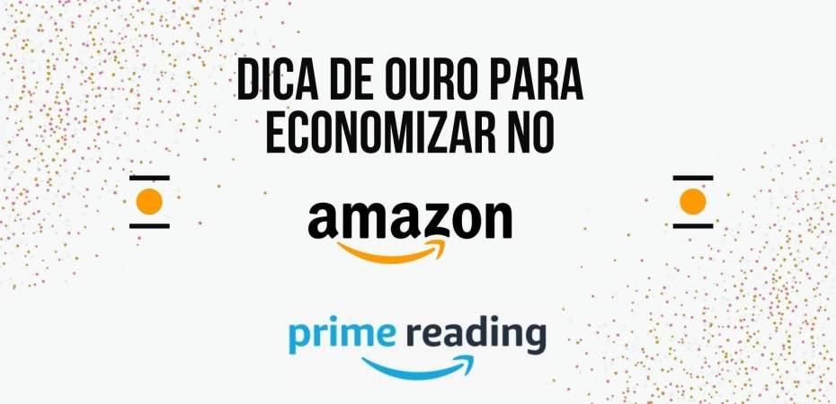 dica para economizar com o amazon prime reading