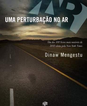 Capa do livro Uma Perturbação no Ar - Dinaw Mengestu. Casa Cultura, 2012.